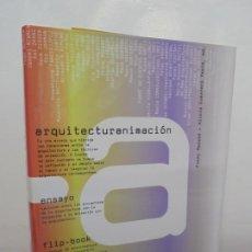 Libros de segunda mano: ATA. ARQUITECTURANIMACION/ARCHITECTURANIMATION. ESAYO/ESSAY. FLIPBOOK. CD-ROM. 2002. CONTIENE CD. Lote 222569438