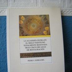 Libros de segunda mano: LA ALJAFERÍA ENTRE EN EL SIGLO VEINTIUNO - PEDRO I. SOBRADIEL - INSTITUCIÓN FERNANDO EL CATÓLICO. Lote 222662257