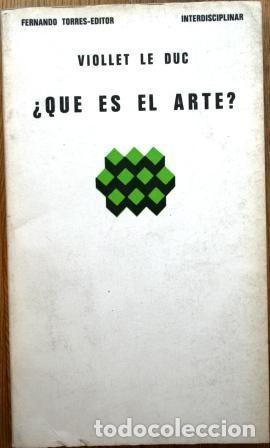 ¿QUÉ ES EL ARTE? VIOLLET LE DUC (Libros de Segunda Mano - Bellas artes, ocio y coleccionismo - Arquitectura)