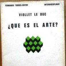 Libri di seconda mano: ¿QUÉ ES EL ARTE? VIOLLET LE DUC. Lote 222698218