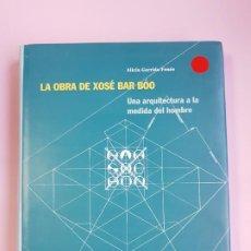 Libros de segunda mano: LA OBRA DE JOSÉ BAR BÓO-FUNDACIÓN:D.PEDRO BARRIÉ DE LA MAZA-NUEVO-NOS-VER FOTOS. Lote 222702630