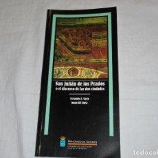 Libros de segunda mano: SAN JULIAN DE LOS PRADOS O EL DISCURSO DE LAS DOS CIUDADES.FERNANDO A MARIN/JUANA GIL.PRINCIPADO DE. Lote 222813718
