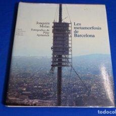Libros de segunda mano: LES METAMORFOSIS DE BARCELONA.JOAQIN MOLES.1992.. Lote 222933117
