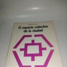 Libros de segunda mano: MAURICE CERASI - EL ESPACIO COLECTIVO DE LA CIUDAD. Lote 222949395