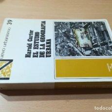 Libros de segunda mano: EL ESTUDIO DE LA GEOGRAFIA URBANA / HAROLD CARTER / NUEVO URBANISMO / AB404. Lote 223223870
