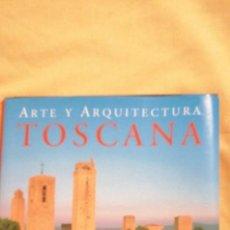 Libros de segunda mano: TOSCANA ARTE Y ARQUITECTURA. Lote 223416233