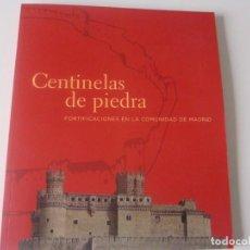 Libros de segunda mano: CENTINELAS DE PIEDRA. FORTIFICACIONES DE LA COMUNIDAD DE MADRID. Lote 223663272