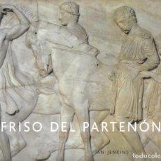 Libros de segunda mano: EL FRISO DEL PARTENÓN. DE JAN JENKINS.. Lote 223818861