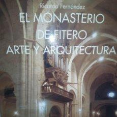 Libros de segunda mano: EL MONASTERIO DE FITERO. ARTE Y ARQUITECTURA - , RICARDO FERNÁNDEZ. PANORAMA. Lote 223866406