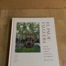 Livres d'occasion: EL PALAU FALGUERA PAGESOS MERCADERS I NOBLES A SANT FELIU DE LLOBREGAT S XVII XX LIBRO ARQUITECTURA. Lote 224444918