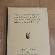 Libros de segunda mano: PROYECTO DE OBRAS EN LA IGLESIA DE STA. MARIA DE POBLET .-. Lote 224484435