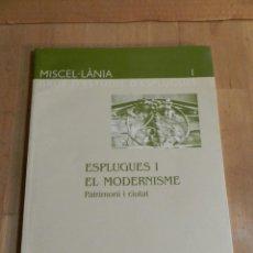 Libri di seconda mano: PATRIMONI I CIUTAT: ESPLUGUES I EL MODERNISME AA.VV LIBRO ARQUITECTURA. Lote 224508412