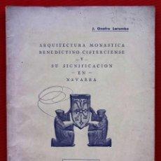 Libros de segunda mano: AÑO: 1934. ARQUITECTURA MONASTICA BENEDICTINO CISTERCIENSE Y SU SIGNIFICACIÓN EN NAVARRA.. Lote 224639276