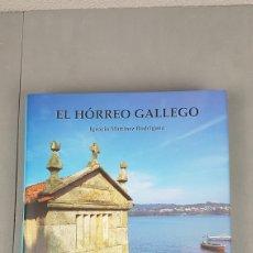 Libros de segunda mano: EL HORREO GALLEGO. ESTUDIO GEOGRAFICO - IGNACIO MARTINEZ RODRIGUEZ - 2ª EDICION. AÑO 1999. Lote 224732200