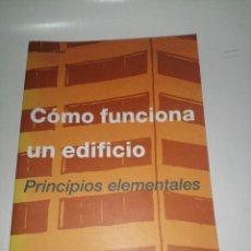 Libros de segunda mano: CÓMO FUNCIONA UN EDIFICIO, PRINCIPIOS ELEMENTALES - EDWARD ALLEN. Lote 225072505