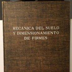Libros de segunda mano: MECÁNICA DEL SUELO Y DIMENSIONAMIENTO DE FIRMES. (ED BLUME. CONSTRUCCIÓN. ARQUITECTURA). Lote 226283398