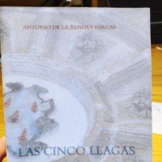 Libros de segunda mano: LAS CINCO LLAGAS. DE HOSPITAL A PARLAMENTO DE ANDALUCÍA ED. PARLAMENTO DE ANDALUCÍA., SEVILLA (2007). Lote 226456310