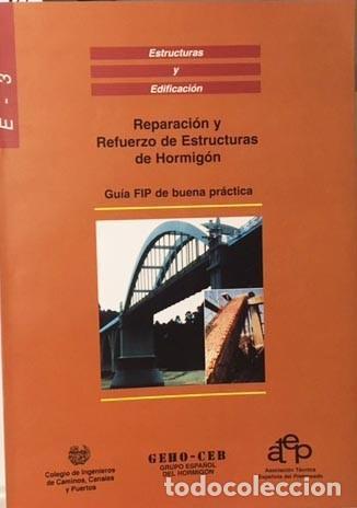 REPARACIÓN Y REFUERZO DE ESTRUCTURAS DE HORMIGÓN. (ILUSTRACIONES. GRÁFICOS. ARQUITECTURA (Libros de Segunda Mano - Bellas artes, ocio y coleccionismo - Arquitectura)