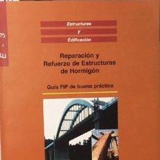 Libros de segunda mano: REPARACIÓN Y REFUERZO DE ESTRUCTURAS DE HORMIGÓN. (ILUSTRACIONES. GRÁFICOS. ARQUITECTURA. Lote 226564305