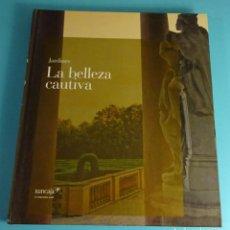 Libros de segunda mano: JARDINES. LA BELLEZA CAUTIVA. TEXTO: FRANCISCO PÁEZ DE LA CADENA. FOTOGRAFÍA: EDUARDO MENCOS. Lote 226598545