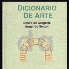 Libros de segunda mano: DICCIONARIO DE ARTE. EMILIO DE GREGORIO. ARQUITECTURA. CERAMICA. 1ª EDICION XERAIS DE GALICIA 2010.. Lote 227635504