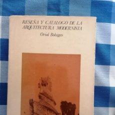 Libros de segunda mano: RESEÑA Y CATÁLOGO DE LA ARQUITECTURA MODERNISTA. ORIOL BOHIGAS.. Lote 227948310
