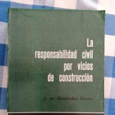 Libros de segunda mano: LA RESPONSABILIDAD CIVIL POR VICIOS DE CONSTRUCCIÓN, J. M. FERNÁNDEZ HIERRO. UNIVERSIDAD DE DEUSTO.. Lote 227949190