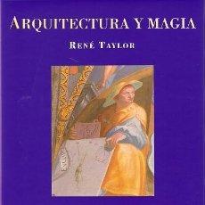 Livros em segunda mão: ARQUITECTURA Y MAGIA: CONSIDERACIONES SOBRE LA IDEA DE EL ESCORIAL RENE TAYLOR. Lote 228283020