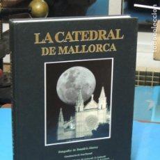 Libros de segunda mano: LA CATEDRAL DE MALLORCA. FOTOGRAFÍAS DE DONALD G. MURRAY. INTRODUCCIÓN DE AINA PASCUAL.. Lote 229592600