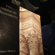 Libros de segunda mano: JAÉN EMBLEMA DEL RENACIMIENTO CEREZO MORENO Y TEXTOS DE PEDRO GALERA TAPA DURA CON SOBRECUBIERTA. Lote 230048455