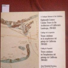 Libros de segunda mano: [CATÁLOGO RAZONADO] TRAZAS CATALANAS EN LA ARQUITECTURA DEL PAISAJE DE CALIFORNIA 1769-1821.. Lote 230211310