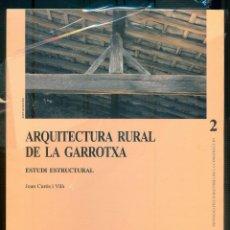 Livres d'occasion: NUMULITE L0524 ARQUITECTURA RURAL DE LA GARROTXA ESTUDI ESTRUCTURAL JOAN CURÓS I VILÀ TRADICIONAL. Lote 230271960