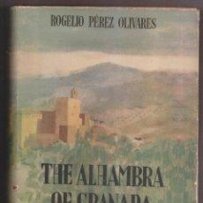 Libri di seconda mano: ROGELIO PÉREZ OLIVARES: THE ALHAMBRA OF GRANADA. 1949. EN INGLÉS. Lote 231050155