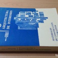 Libros de segunda mano: MATERIALES DE CONSTRUCCION Y DECORATIVOS / ARQUITECTURA DE INTERIORES / ESCUELA ARTES MADRID /. Lote 231673095
