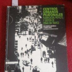 Libros de segunda mano: CENTROS URBANOS PEATONALES. PLANIFICACIÓN, PROYECTO Y GESTIÓN DE ZONAS SIN TRÁFICO. BRAMBILLA; LONGO. Lote 231942390