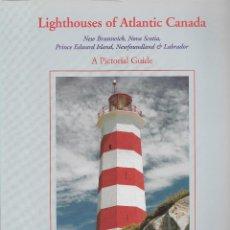 Libros de segunda mano: LIGHTHOUSES OF ATLANTIC CANADA. 140 FAROS DE LA COSTA ATLÁNTICA DE CANADÁ. PATRIMONIO MARÍTIMO.. Lote 232416395