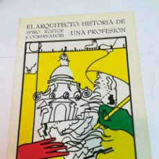 Libros de segunda mano: SPIRO KOSTPF (COORD.) EL ARQUITECTO: HISTORIA DE UNA PROFESIÓN SA2231. Lote 232872265