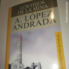 Libros de segunda mano: LOS HIJOS DE LA MINA DE A.LOPEZ ANDRADA. EDIT.LIBRO HOBBY CLUB S.A.. Lote 233011225