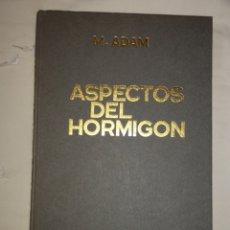 Libros de segunda mano: ASPECTOS DEL HORMIGÓN. M. ADAM. Lote 233026835
