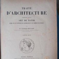 Libros de segunda mano: TRAITÉ D'ARCHITECTURE - ART DE BATIR - M. LÉONCE REYNAUD -PARIS 1867. Lote 233420655