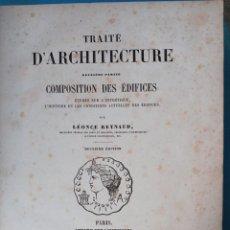 Libros de segunda mano: TRAITÉ D'ARCHITECTURE - COMPOSITION DES ÉDIFICES - M. LÉONCE REYNAUD -PARIS 1863. Lote 233421000