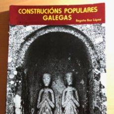 Libros de segunda mano: CONSTRUCIÓNS POPULARES GALEGAS. BEGOÑA BAS LÓPEZ. ARQUITECTURA POPULAR. GALICIA. Lote 234113590