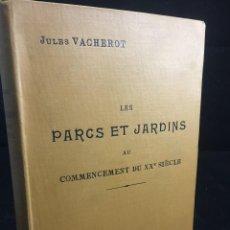 Libros de segunda mano: LES PARCS ET JARDINS AU COMMENCEMENT DU XXÈ SIÈCLE. JULES VACHEROT. URBANISMO ARQUITECTURA 1908. Lote 234154795