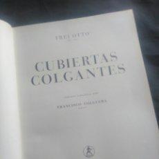 Livros em segunda mão: FREI OTTO. CUBIERTAS COLGANTES. VERSIÓN ESPAÑOLA DE FRANCISCO FOLGUERA. 1958.. Lote 234345990