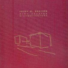 Libros de segunda mano: NUMULITE L0607 JOSEP MARIA SOSTRES CINC ASSAIGS D'ARQUITECTURA ARQUITECTURA ENSAYO. Lote 234535005