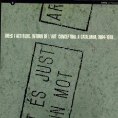 Libros de segunda mano: IDEES I ACTITUDS ENTORN DE L'ART CONCEPTUAL A CATALUNYA 1964 1980 ARS SANTA MÒNICA 1992. Lote 234734575