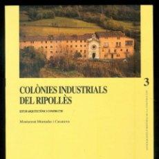 Libros de segunda mano: NUMULITE * COLÒNIES INDUSTRIALS DEL RIPOLLÈS MONTSERRAT MUNTADAS COLONIA INDUSTRIAL ARQUITECTURA T8. Lote 234791580