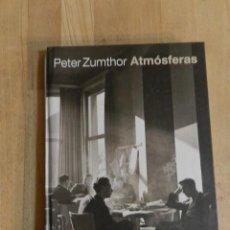 Libri di seconda mano: PETER ZUMTHOR. ATMÓSFERAS. ENTORNOS ARQUITECTÓNICOS ED. GUSTAVO GILI. 2006. CARTONÉ FOT. Lote 234811560