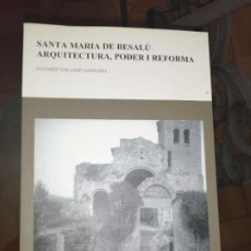 Libros de segunda mano: SANTA MARIA DE BESALU - ARQUITECTURA , PODER I REFORMA , NAZARET GALLEGO AGUILERA. Lote 234991150