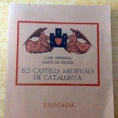 Libros de segunda mano: ELS CASTELLS MEDIEVALS DE CATALUNYA LLUIS MONREAL MARTÍ DE RIQUER. Lote 235326210